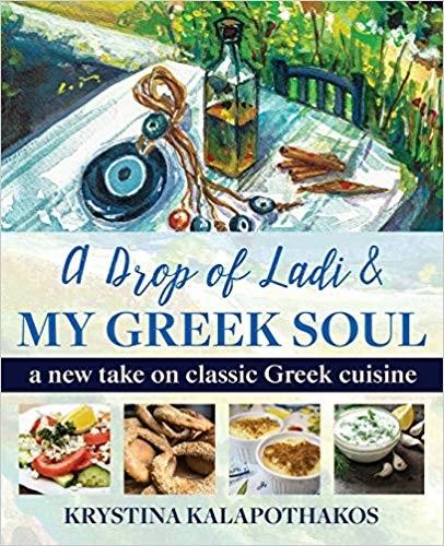 'A Drop of Ladi & My Greek Soul' new cookbook by Krystina Kalapothakos