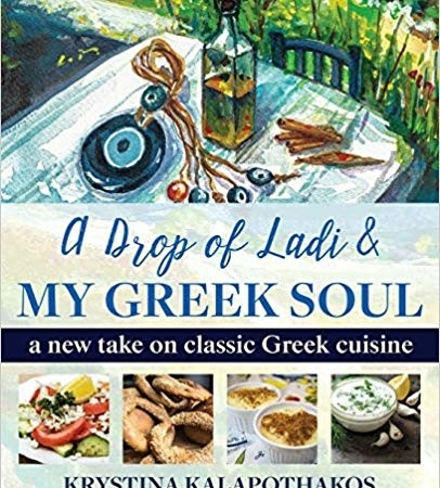 'A Drop of Ladi & My Greek Soul' new cookbook by Krystina Kalapothakos